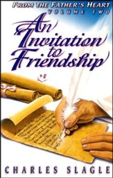 An Invitation to Friendship: More from the Father's Heart, Volume 2