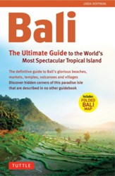 Bali: The Ultimate Guide to the World's Most Famous Island