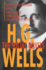 H. G. Wells: The Social Novels: Love and Mr Lewisham, Kipps, Ann Veronica, Tono-Bungay, The History of Mr Polly / Digital original - eBook