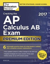 Cracking the AP Calculus AB Exam 2017, Premium Edition - eBook