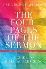 The Four Pages of the Sermon: A Guide to Biblical Preaching, Revised and Updated