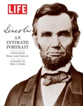 LIFE Lincoln: An Intimate Portrait - eBook