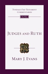 Judges and Ruth: Tyndale Old Testament Commentary [TOTC]
