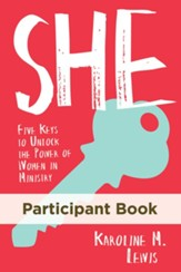 She Participant Book: Five Keys to Unlock the Power of Women in Ministry