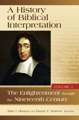 A History of Biblical Interpretation: The Enlightenment Through the Nineteenth Century