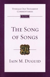 The Song of Songs: Tyndale Old Testament Commentary [TOTC]