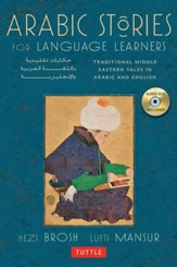 Arabic Stories for Language  Learners: Traditional Middle-Eastern Tales In Arabic and English