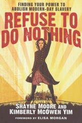 Refuse to Do Nothing: Finding Your Power to Abolish Modern-Day Slavery