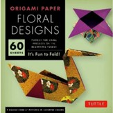 Origami Floral Designs 60 Sheets: It's Fun to Fold!
