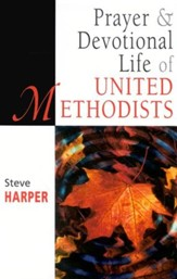 Prayer and Devotional Life of United Methodists