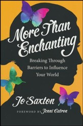 More Than Enchanting: Breaking Through Barriers to Influence Your World, Expanded Edition - Slightly Imperfect