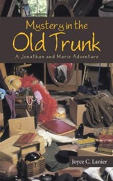 Mystery in the Old Trunk: A Jonathan and Marie Adventure - eBook