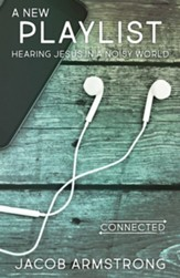 A New Playlist: Hearing Jesus in a Noisy World