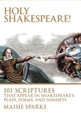 The Shakespeare Bible: 101 Scriptures that Appear in Shakespeare's Plays, Poems, and Sonnets - eBook