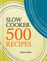 Slow Cooker: 500 Recipes / Digital original - eBook