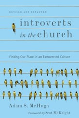 Introverts in the Church: Finding Our Place in an Extroverted Culture (Softcover)