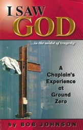 I Saw God: A Chaplains Experience at Ground Zero