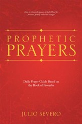 Prophetic Prayers: Daily Prayer Guide Based on the Book of Proverbs - eBook