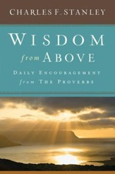 Wisdom from Above: Daily Encouragement from the Proverbs - eBook