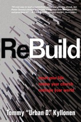 ReBuild: Reset Your Life. Renew Your Church. Reshape Your World.
