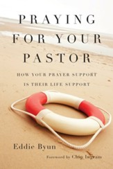 Praying for Your Pastor: How Your Prayer Support Is Their Life Support