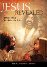 Jesus Revealed: Encountering the Authentic Jesus (Disc 2): Dreamer [Streaming Video Rental]