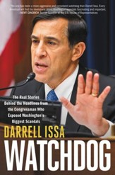 Watchdog: The Real Stories Behind the Headlines from the Congressman Who Exposed Washington's Biggest Scandals - eBook