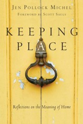 Keeping Place: Reflections on the Meaning of Home - Slightly Imperfect
