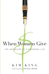 When Women Give: The Adventure of a Generous Life