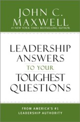 Leadership Answers to Your Toughest Questions: From America's #1 Leadership Authority - eBook