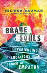 Brave Souls: Experiencing the Audacious Power of Empathy