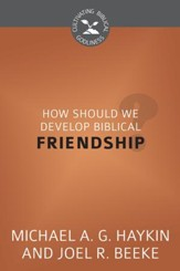 How Should We Develop Biblical Friendship? - eBook