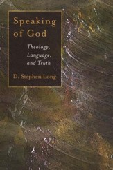 Speaking of God: Theology, Language, and Truth
