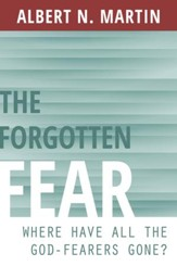 The Forgotten Fear: Where Have All the God-Fearers Gone? - eBook