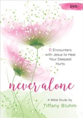 Never Alone: Six Encounters with Jesus to Heal Your Deepest Hurts - DVD