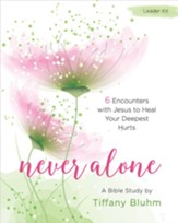 Never Alone: Six Encounters with Jesus to Heal Your Deepest Hurts - Women's Bible Study Leader Kit
