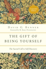 The Gift of Being Yourself: The Sacred Call to Self-Discovery, Expanded Edition
