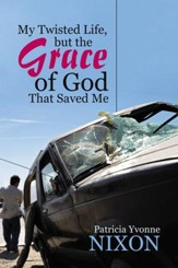 My Twisted Life, but the Grace of God That Saved Me - eBook