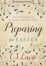 Preparing for Easter: Forty Devotions from C. S. Lewis - eBook