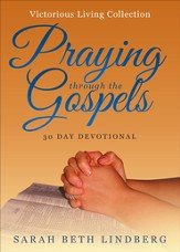 Praying through the Gospels: Victorious Living Collection - eBook