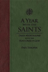 A Year with the Saints: Daily Meditations with the Holy Ones of God - eBook