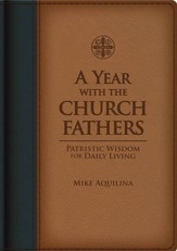 A Year with the Church Fathers: Patristic Wisdom for Daily Living - eBook
