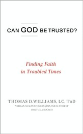 Can God Be Trusted?: Finding Faith in Troubled Times - eBook