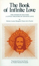 Book of Infinite Love: The Needs of Our Time: a Little Treatise of Infinite Love - eBook