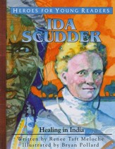 Heroes for Young Readers: Ida Scudder, Healing in India