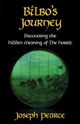 Bilbo's Journey: Discovering the Hidden Meaning of the Hobbit - eBook