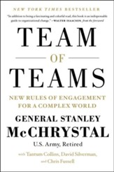 The Team of Teams: The Power of Small Groups in a Fragmented World