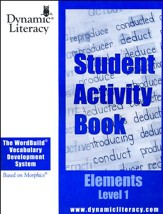 The WordBuild ® Vocabulary Development System Elements Level 1 Student Activity Book