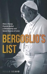 Bergoglio's List: How a Young Francis Defied a Dictatorship and Saved Dozens of Lives - eBook