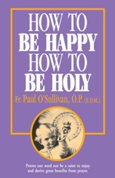 How to Be Happy, How to Be Holy - eBook